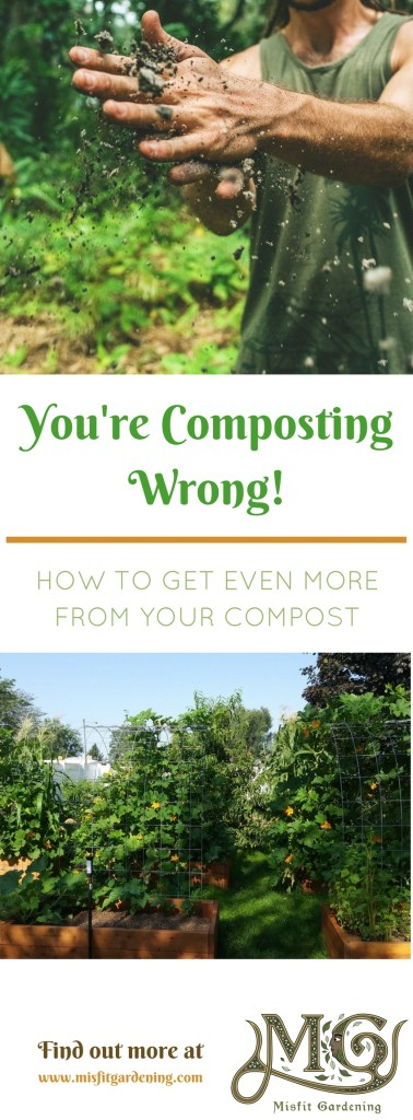 Why you have been composting wrong all along and how to get more from your compost. Click to find out how or pin it and save for later