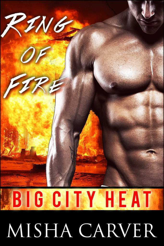 Big City Heat: Ring of Fire by Misha Carver
