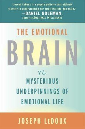 The Emotional Brain - Joseph E. LeDoux, Ph.D. Available on Amazon