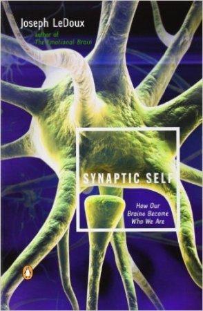 Synaptic Self - Joseph E. LeDoux, Ph.D. Available on Amazon