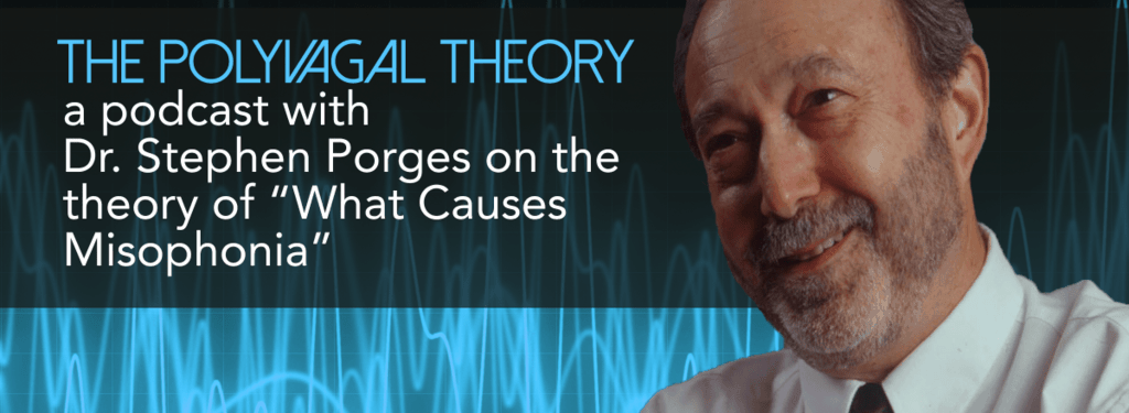 Polyvagal theory misophonia stephen porges
