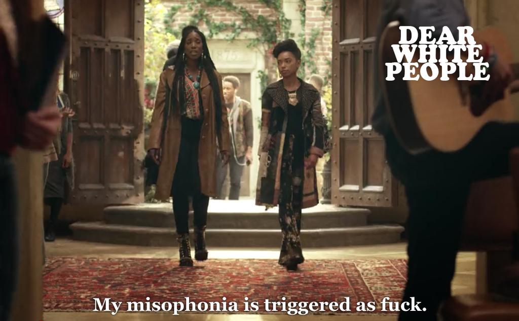 Dear White People Misophonia