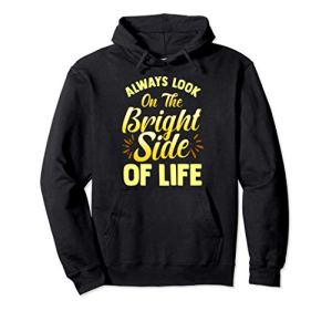 Always Look On The Bright Side Of Life Positivity Sweat à Capuche