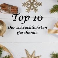 Top 10 der schrecklichsten Geschenke!