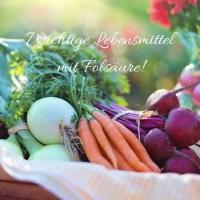 Wichtige Lebensmittel mit Folsäure!