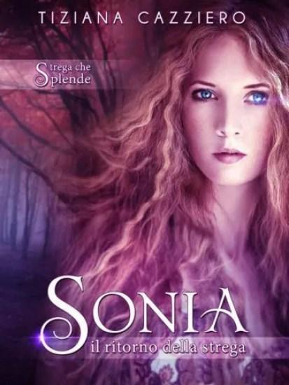 tiziana cazziero Sonia, il ritorno della strega