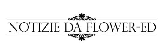 notizie da flower-ed