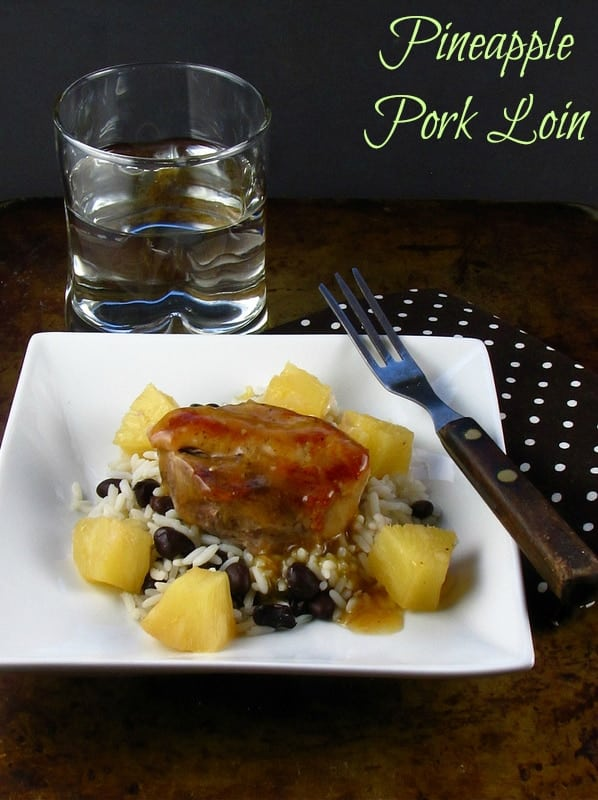 Pineapple Pork Loin - Miss in the Kitchen