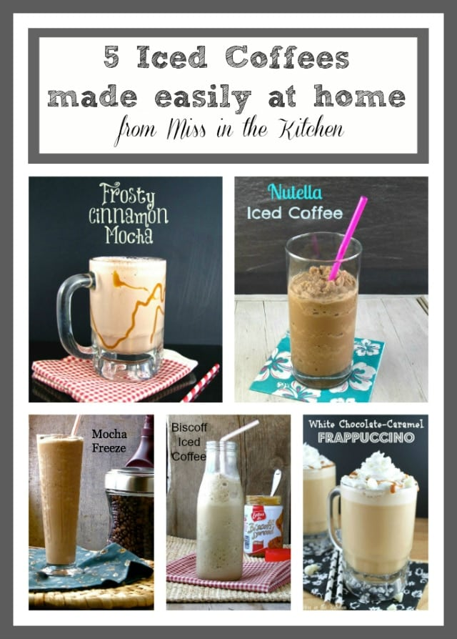 5 Iced Coffee's easily made at home from Miss in the Kitchen