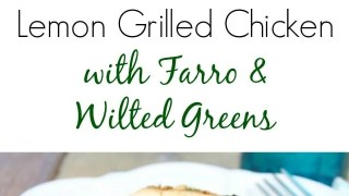 Lemon Grilled Chicken with Farro and Wilted Greens