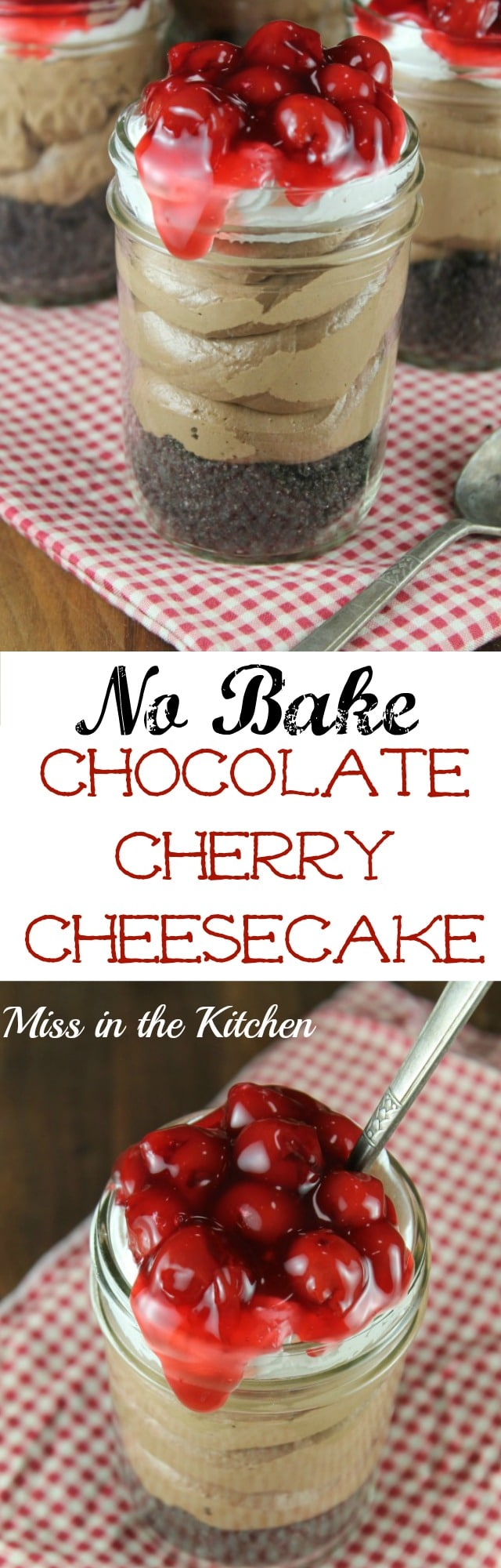No Bake Chocolate Cherry Cheesecake in a Jar for Wayfair #CherrySweet National Cherry Month. Recipe found at MissintheKitchen.com #Sponsored
