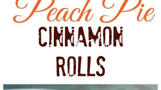 Peach Pie Cinnamon Rolls