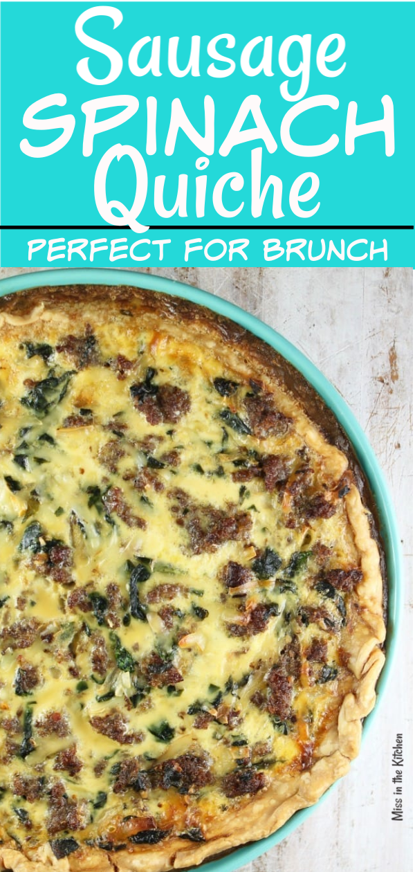 Spinach Quiche with Sausage for brunch or dinner