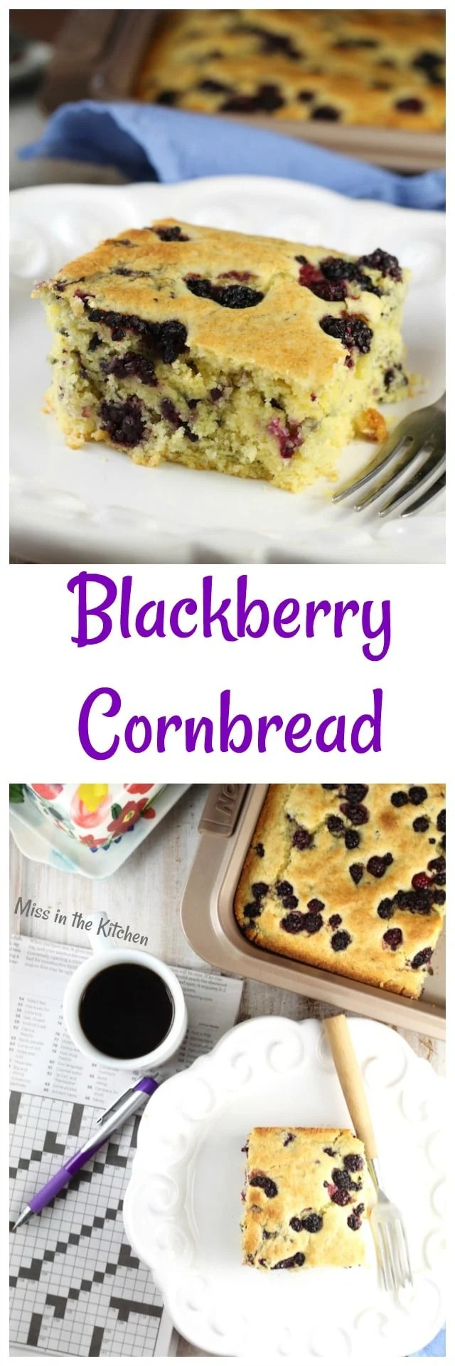 Blackberry Cornbread Recipe ~ a sweet breakfast treat for any day of the week. From MissintheKitchen.com