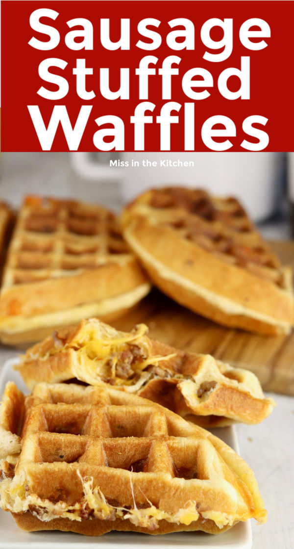 Sausage Stuffed Waffles with text overlay