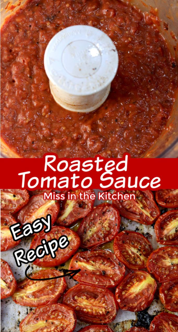 Roasted Tomato Sauce text overlay collage - tomato sauce in food processor close up overhead shot, roasted tomato halves on a baking sheet