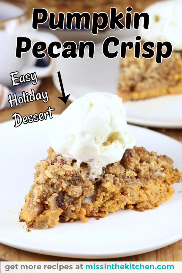 Pumpkin Pecan Crisp sliced on a plate with a scoop of vanilla ice cream - text overlay