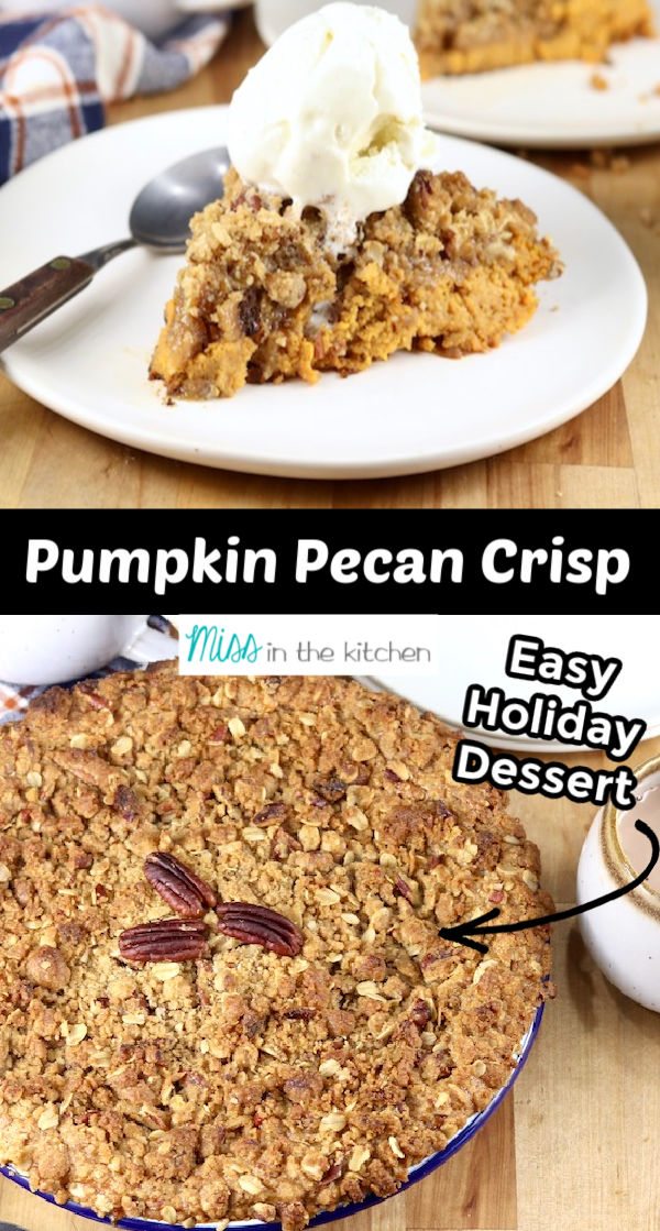 Pumpkin Pecan Crisp collage plated with ice cream over pie plate view - text overlay in center