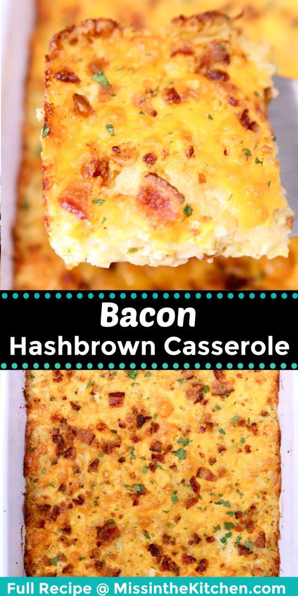 collage bacon hashbrown casserole: slice/in casserole dish