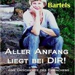 Aller Anfang liegt bei Dir - Ingrid Bartels