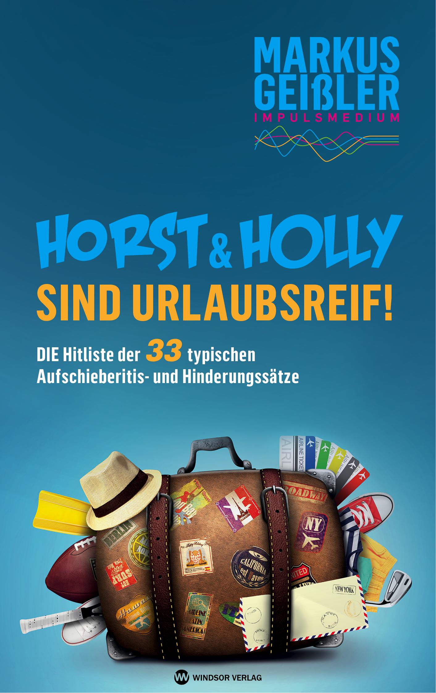 Horst und Holly sind urlaubsreif das neue E.-Book von Markus Geißler