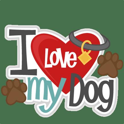 Download I Love My Dog Title SVG scrapbook cut file cute clipart ...