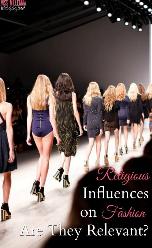 Religious Influences on Fashion: Are They Relevant? - Miss ...