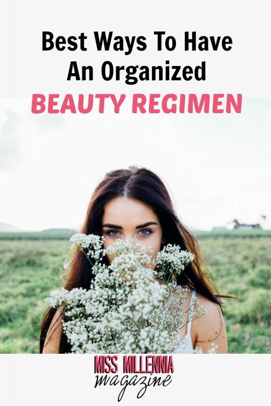 Best Ways To Have An Organized Beauty Regimen