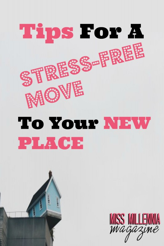 Tips For a StressFree Move To Your New Place