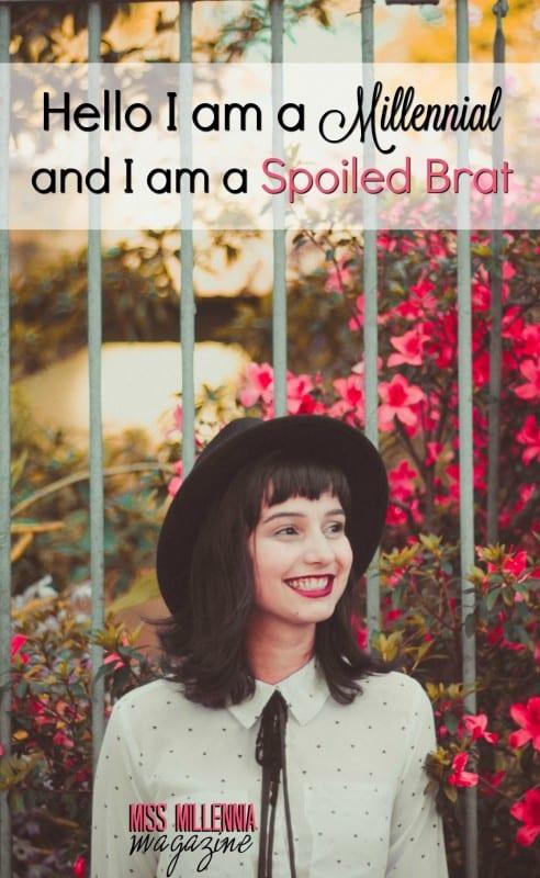 hello-i-am-a-millennial-and-i-am-a-spoiled-brat
