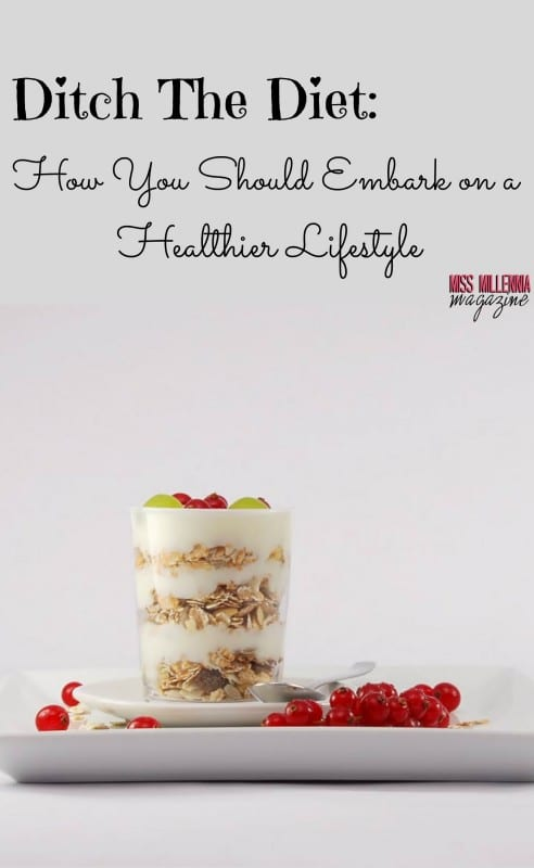 ditch-the-diet-how-you-should-embark-on-a-healthier-lifestyle