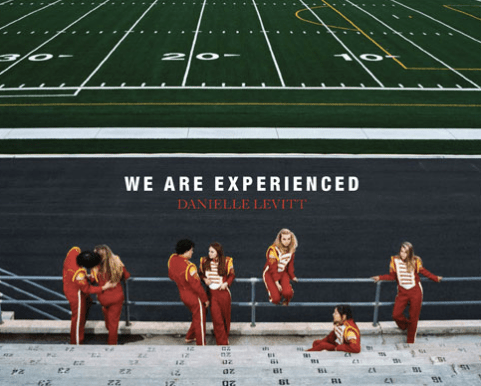 We are Experienced by Danielle Levitt