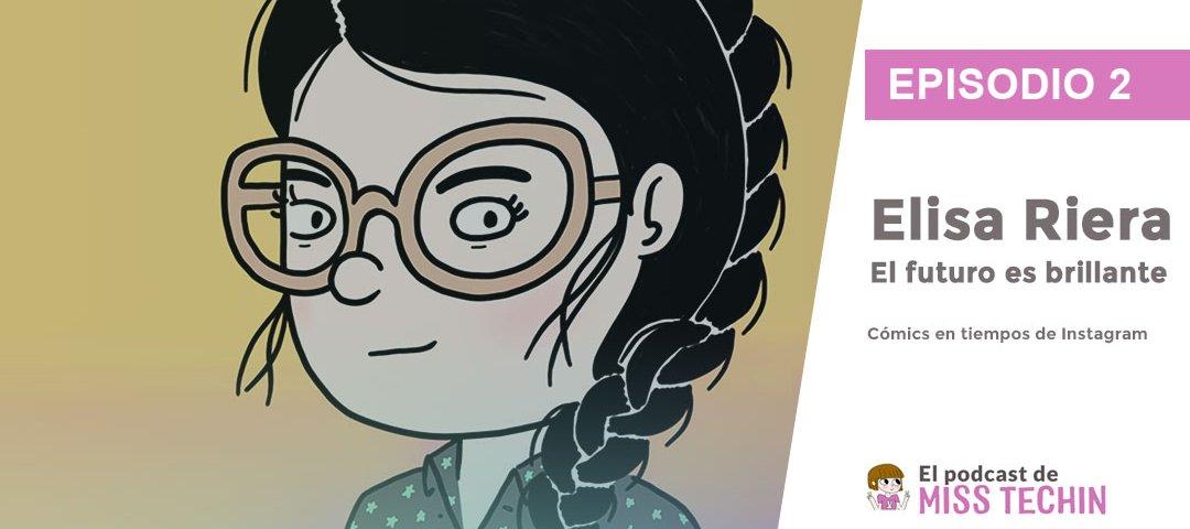 Elisa Riera de 'El futuro es brillante', cómics en tiempos de Instagram (incluye Podcast)