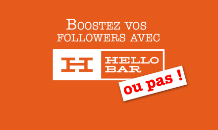 Booster ses followers Twitter et Facebook grâce à Hello Bar, ou ses alternatives gratuites !