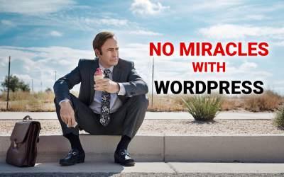 Chers clients, on vous a menti : tout n'est pas permis avec WordPress !