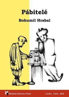 Bohumil Hrabal - Pábitelé
