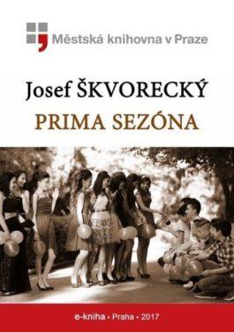 Josef Škvorecký - Prima sezóna