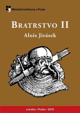 Alois Jirásek: Bratrstvo II
