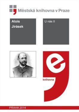 Alois Jirásek: U nás II