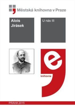 Alois Jirásek: U nás III