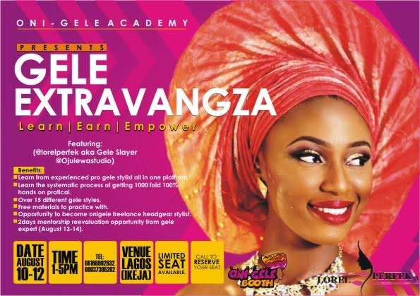 Onigele Academy presents Gele Extravaganza Training Aug 10-12th.