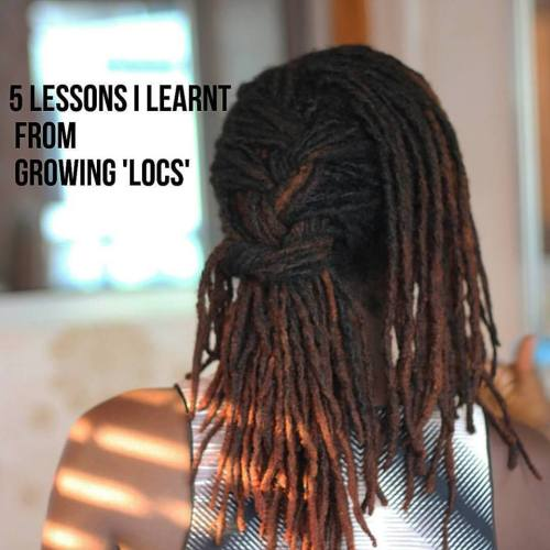 5 lessons I learnt from growing Locs