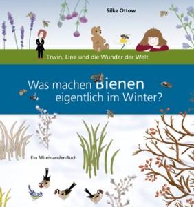 """Buchcover des Buchs """"Was machen Bienen eigentlich im Winter?"""". Es ist ein Buch aus der Reihe """"Erwin, Lina und die Wunder der Welt""""."""