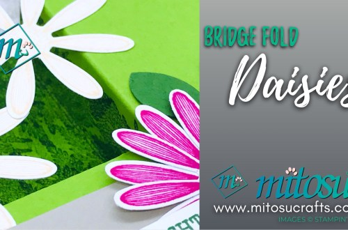 Bridge Fold Tutorial Stampin' Up! Daisy Lane for Kylie Bertucci's Top 10 Winners from Mitosu Crafts