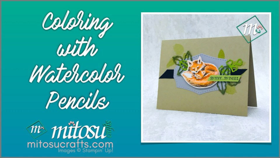 Coloring Techniques and Tips with the Watercolor Pencils by Stampin' Up! from Mitosu Crafts