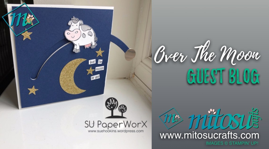 Over The Moon from Mitosu Crafts & SU PaperworX