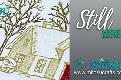 Still Scenes Stampin Up! Cardmaking & Papercraft Ideas for Stamp Review Crew from Mitosu Crafts