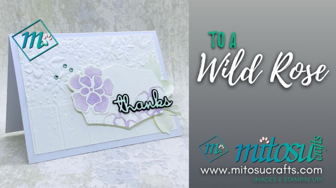 To A Wild Rose Dies by Stampin Up! Card Idea for Paper Craft Crew from Mitosu Crafts