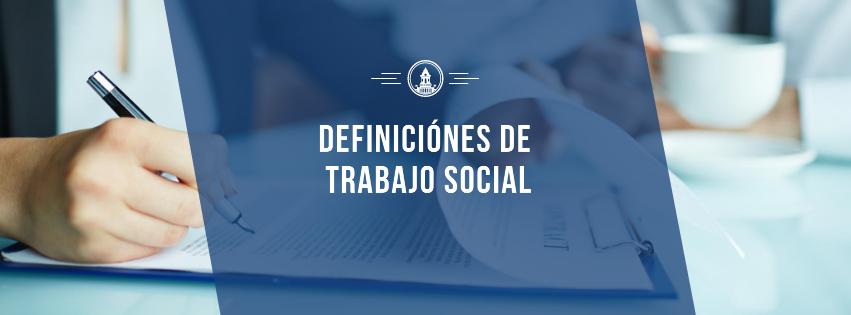 DEFINICIÓN DE TRABAJO SOCIAL