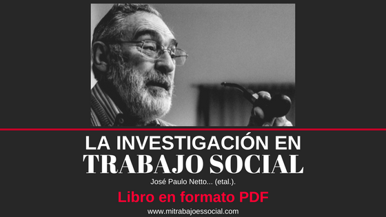 -La investigación en trabajo social-José Paulo Netto